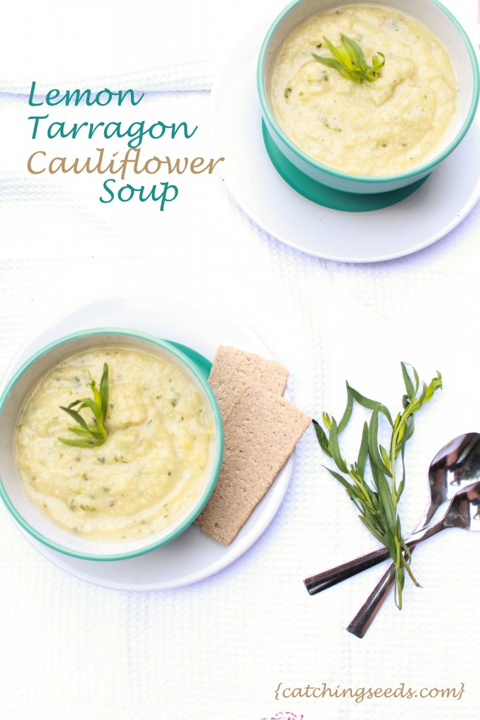 Lemon Tarragon Cauliflower Soup | Catching Seeds