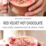 Secretly healthy red velvet hot chocolate. Naturally sweetened and dairy free!