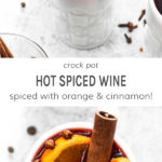 Crock pot hot spiced wine. Spiced wit orange and cinnamon!
