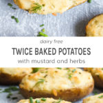 Dairy free twice baked potatoes with mustard and herbs.