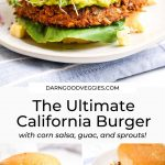 The Ultimate California Burger with corn salsa, guac, and sprouts!