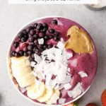 How to Make A Smoothie Bowl a customizable guide!